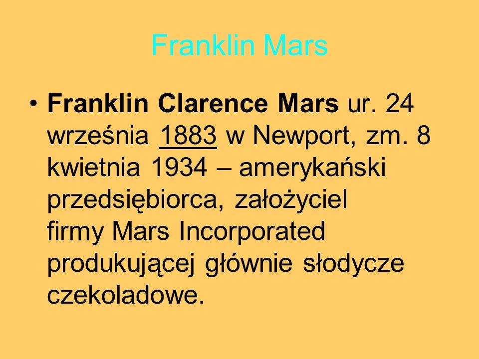 Franklin Mars Franklin Clarence Mars ur. 24 września 1883 w Newport, zm. 8 kwietnia 1934 – amerykański przedsiębiorca, założyciel firmy Mars Incorpora