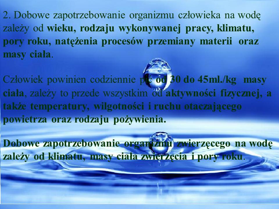 -Dla człowieka korzystniejsza jest tak zwana woda twarda ( właściwości te zależą od stosunku wapnia do magnezu) -Przeciętny człowiek wypija w ciągu życia ponad 60 000 l wody -Człowiek umiera po utracie 25% wody z organizmu -Człowiek może wytrzymać bez jedzenia nawet 3-4 tygodnie, a bez wody parę dni -Dziecko potrzebuje 500 szklanek wody, aby urosnąć o dwa centymetry -Po 20 dniach wymieniamy zawartość wody w organizmie - Tylko niektóre zwierzęta morskie oddzielają sól od wody i tylko te mogą pić wodę morską.