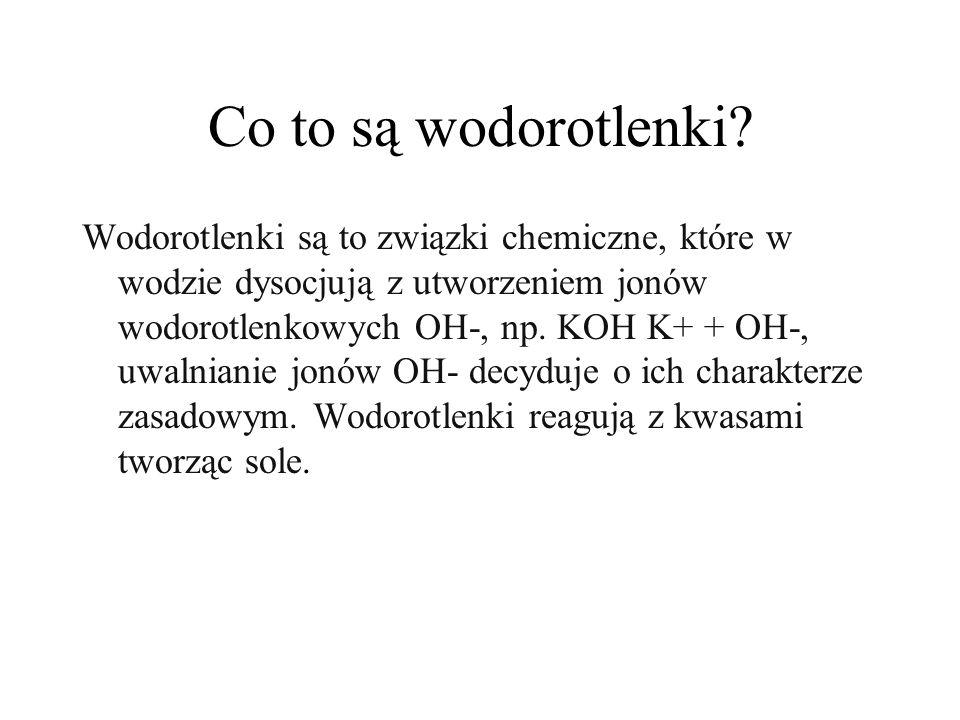 Co to są wodorotlenki? Wodorotlenki są to związki chemiczne, które w wodzie dysocjują z utworzeniem jonów wodorotlenkowych OH-, np. KOH K+ + OH-, uwal