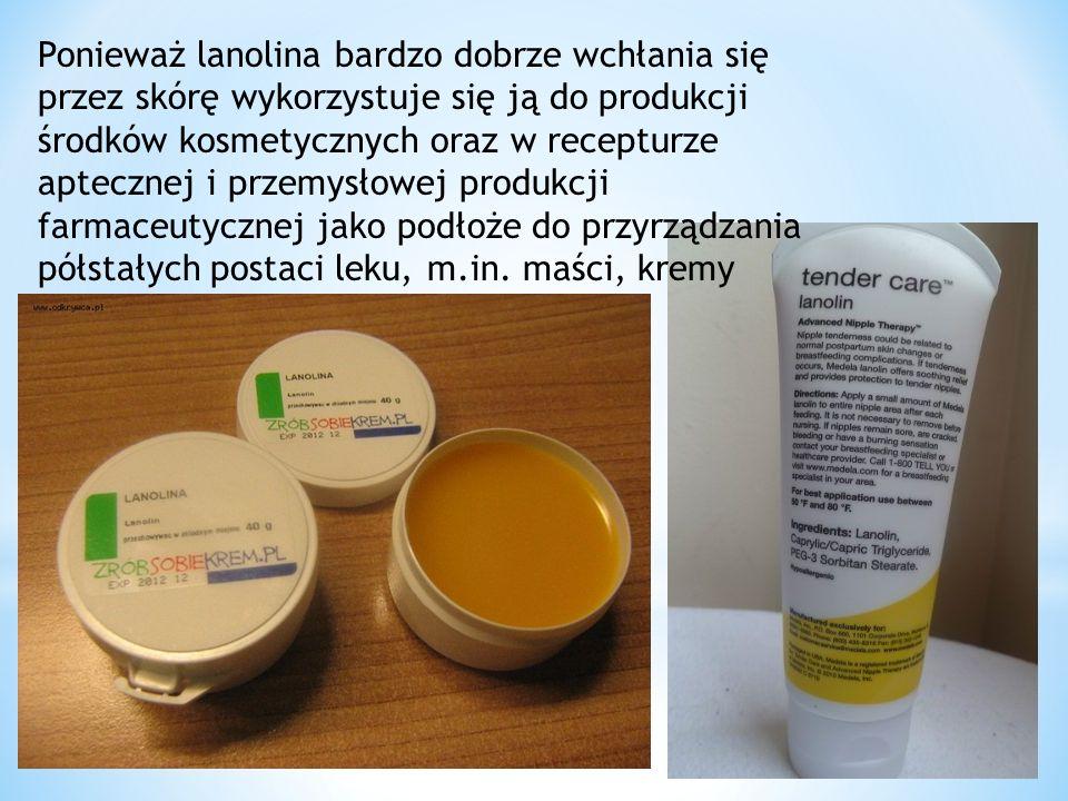Ponieważ lanolina bardzo dobrze wchłania się przez skórę wykorzystuje się ją do produkcji środków kosmetycznych oraz w recepturze aptecznej i przemysł