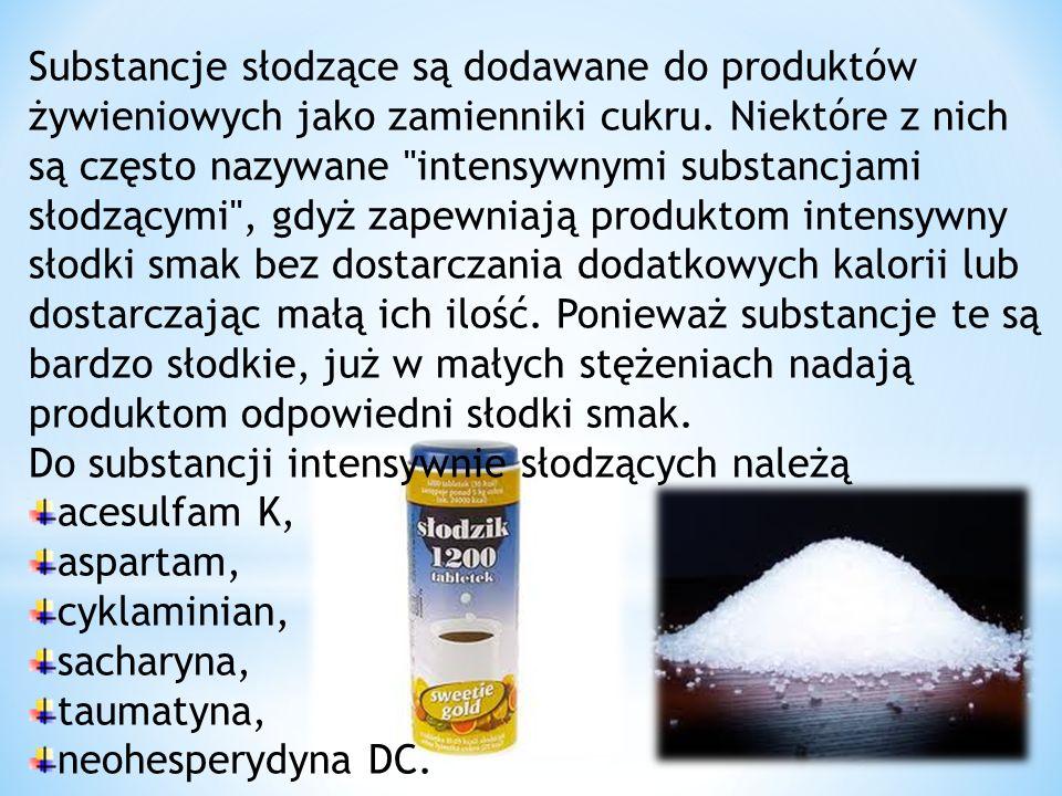 Substancje słodzące są dodawane do produktów żywieniowych jako zamienniki cukru. Niektóre z nich są często nazywane