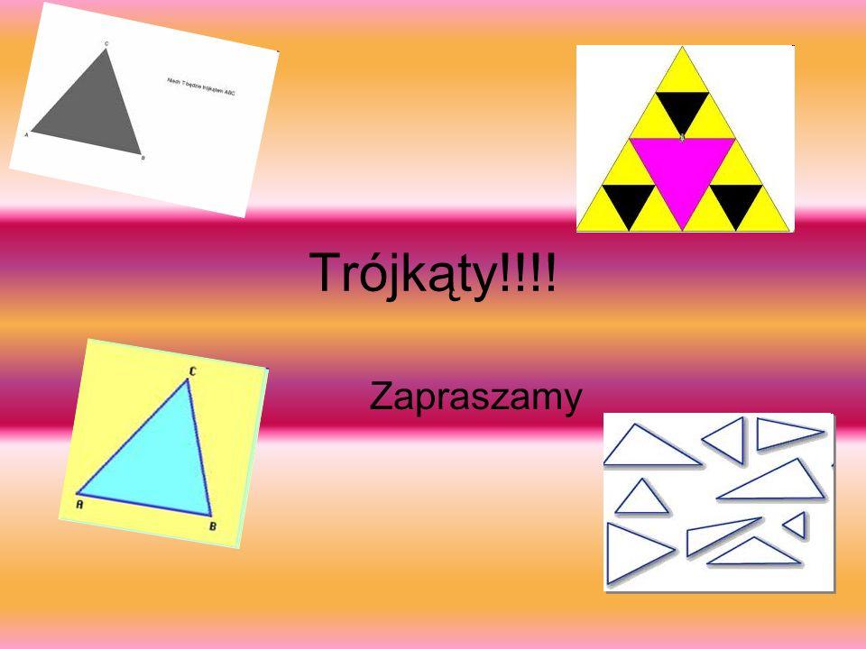 Trójkąty!!!! Zapraszamy