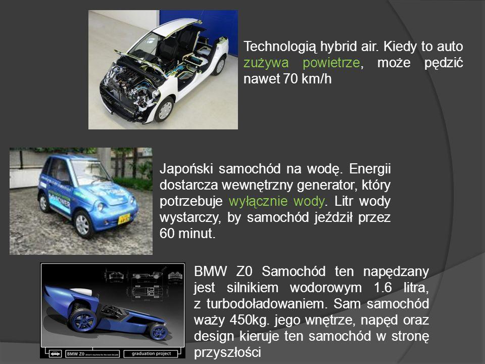 Technologią hybrid air. Kiedy to auto zużywa powietrze, może pędzić nawet 70 km/h Japoński samochód na wodę. Energii dostarcza wewnętrzny generator, k