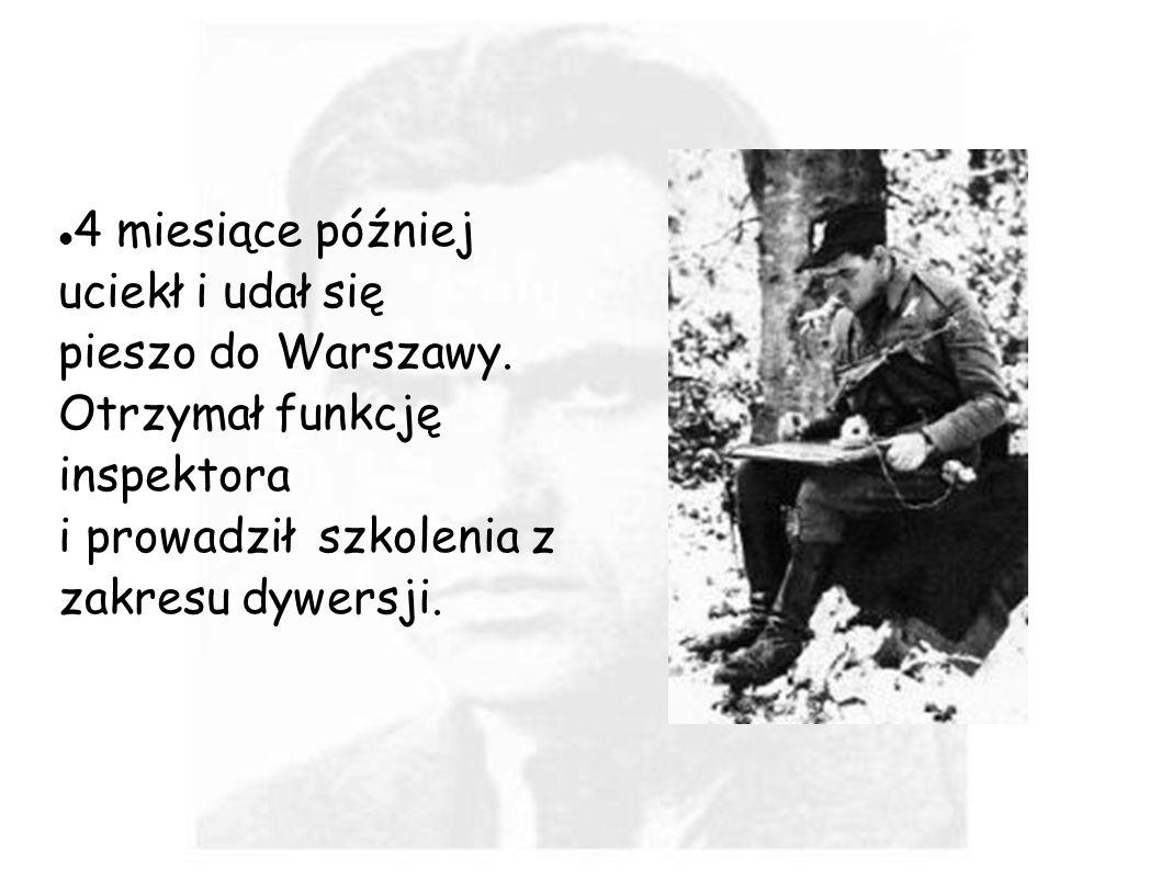 4 miesiące później uciekł i udał się pieszo do Warszawy. Otrzymał funkcję inspektora i prowadził szkolenia z zakresu dywersji.