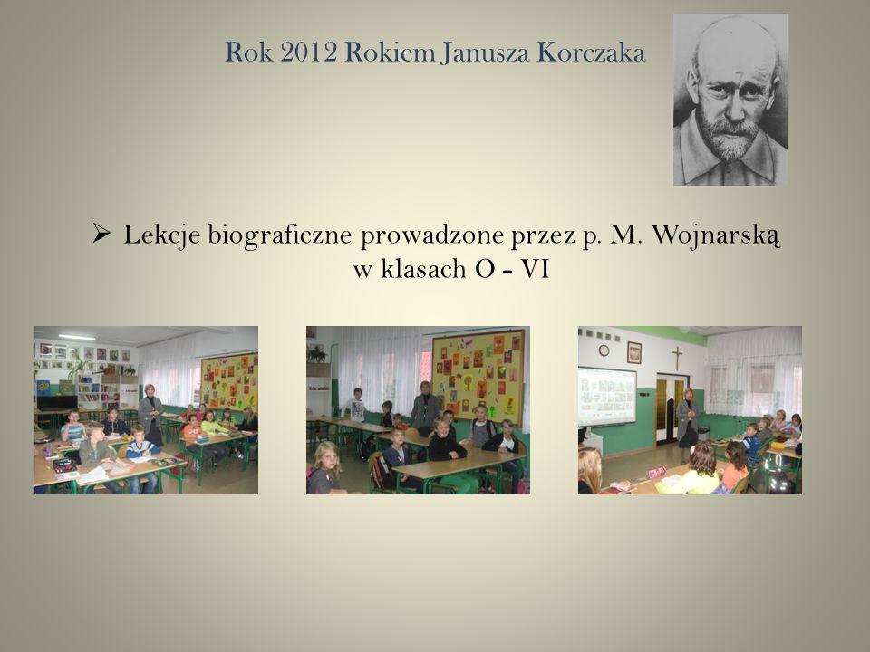 Rok 2012 Rokiem Janusza Korczaka Lekcje biograficzne prowadzone przez p.