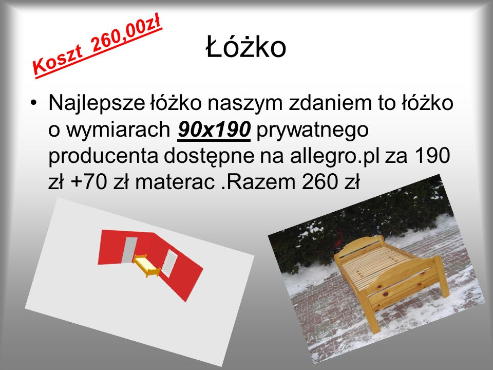 Łóżko Najlepsze łóżko naszym zdaniem to łóżko o wymiarach 90x190 prywatnego producenta dostępne na allegro.pl za 190 zł +70 zł materac.Razem 260 zł Ko