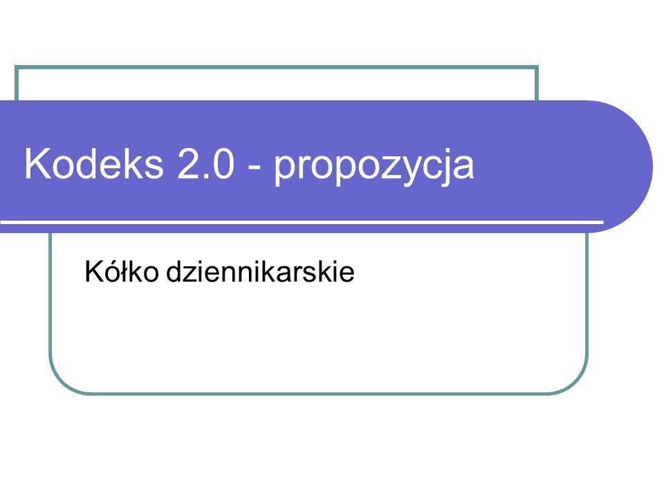 Kodeks 2.0 - propozycja Kółko dziennikarskie