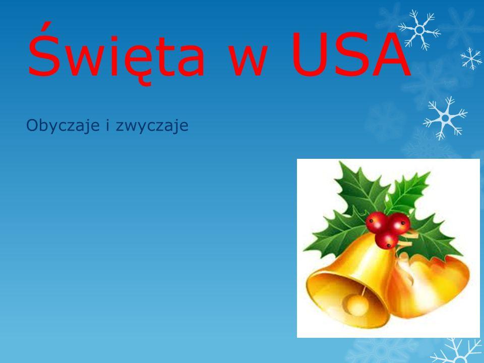 Święta w USA Obyczaje i zwyczaje