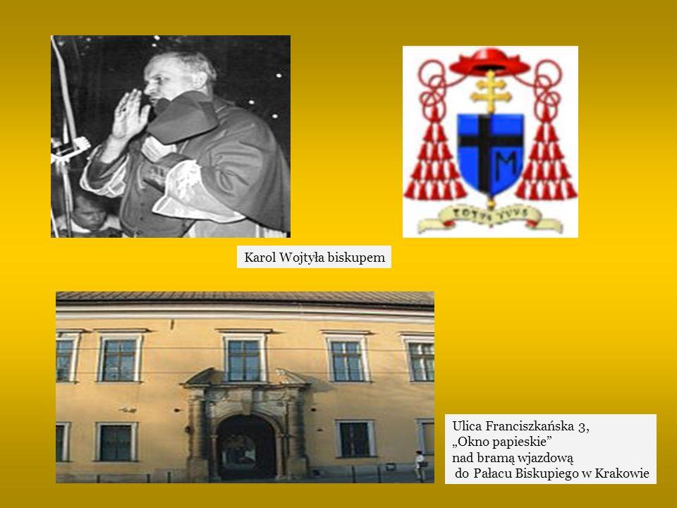 Ulica Franciszkańska 3, Okno papieskie nad bramą wjazdową do Pałacu Biskupiego w Krakowie Karol Wojtyła biskupem