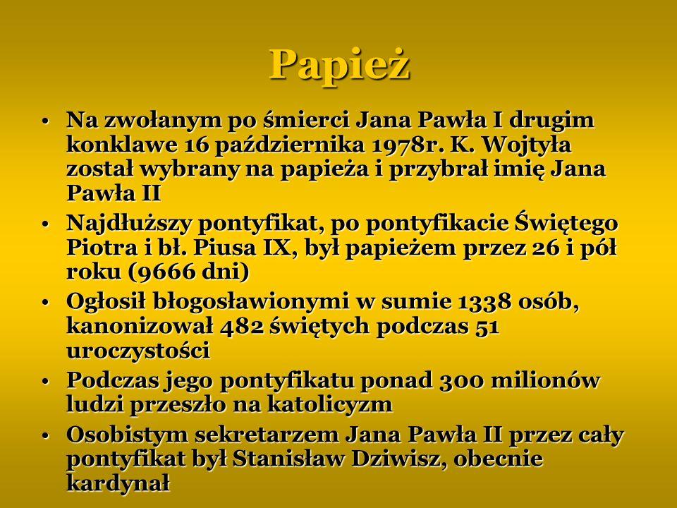 Papież Na zwołanym po śmierci Jana Pawła I drugim konklawe 16 października 1978r. K. Wojtyła został wybrany na papieża i przybrał imię Jana Pawła IINa
