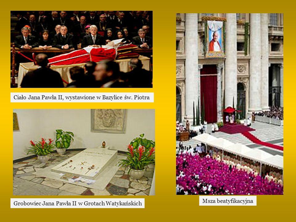 Ciało Jana Pawła II, wystawione w Bazylice św. Piotra Grobowiec Jana Pawła II w Grotach Watykańskich Msza beatyfikacyjna