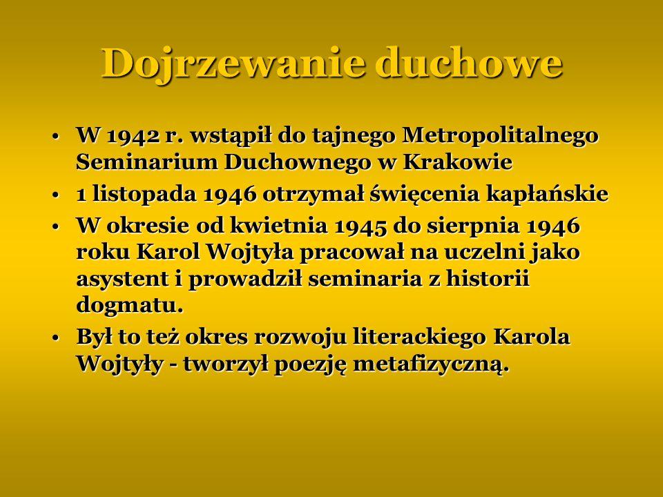Dojrzewanie duchowe W 1942 r. wstąpił do tajnego Metropolitalnego Seminarium Duchownego w KrakowieW 1942 r. wstąpił do tajnego Metropolitalnego Semina