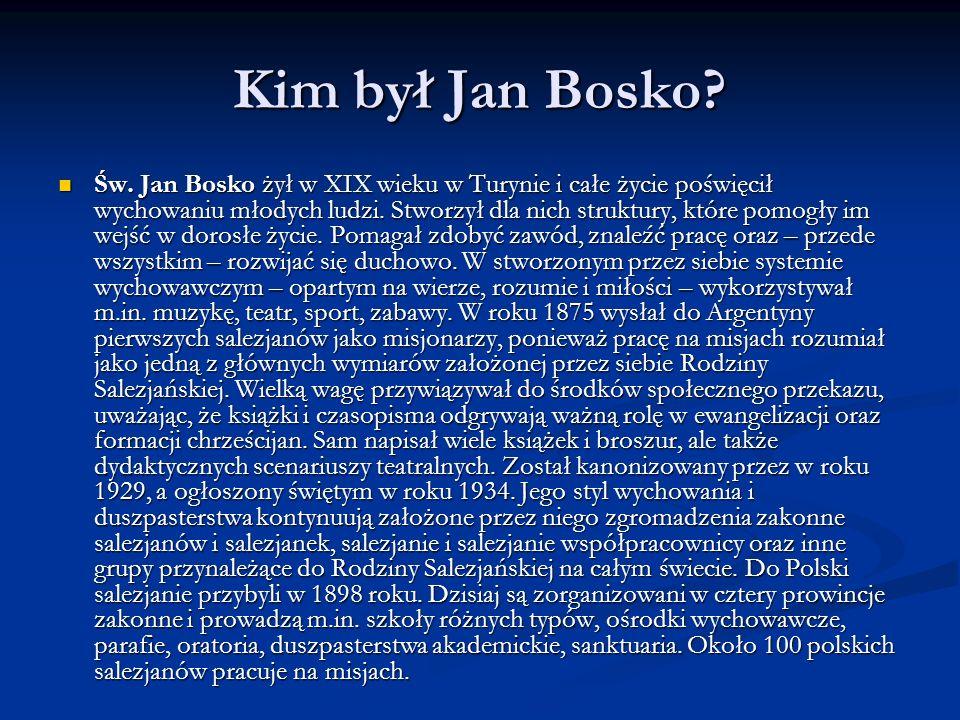 Kim był Jan Bosko? Św. Jan Bosko żył w XIX wieku w Turynie i całe życie poświęcił wychowaniu młodych ludzi. Stworzył dla nich struktury, które pomogły