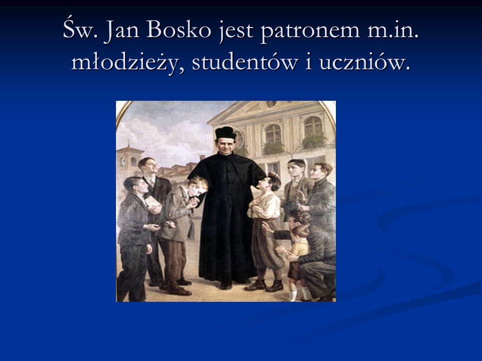 Św. Jan Bosko jest patronem m.in. młodzieży, studentów i uczniów.