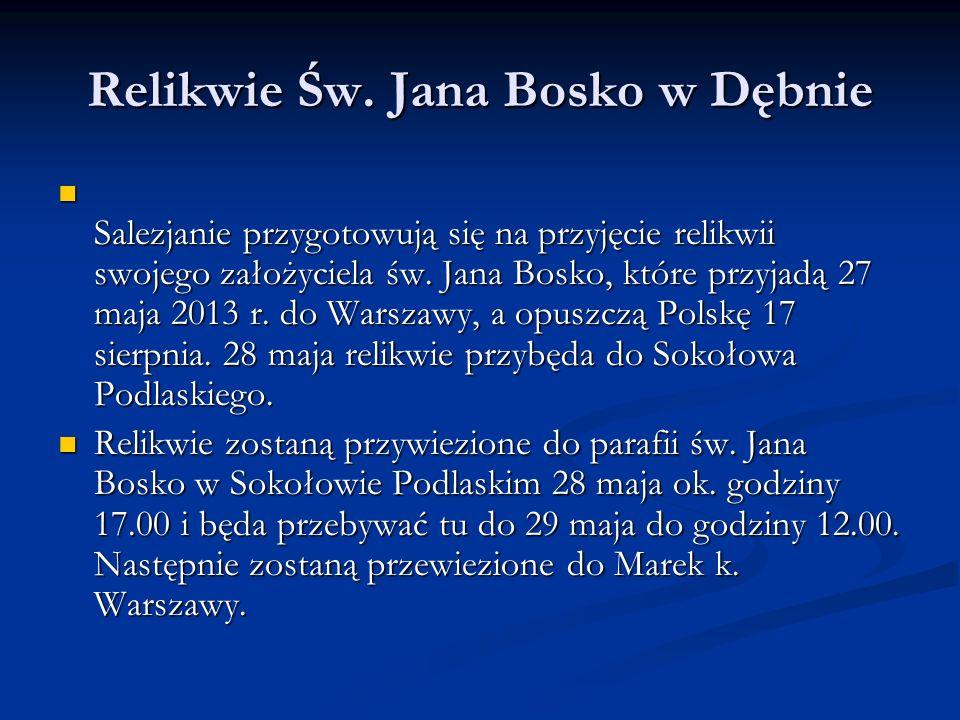 Relikwie Św. Jana Bosko w Dębnie Salezjanie przygotowują się na przyjęcie relikwii swojego założyciela św. Jana Bosko, które przyjadą 27 maja 2013 r.
