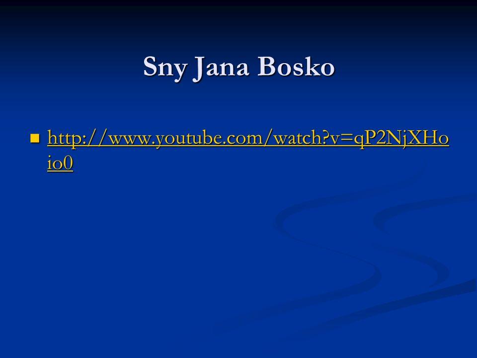 Sny Jana Bosko http://www.youtube.com/watch?v=qP2NjXHo io0 http://www.youtube.com/watch?v=qP2NjXHo io0 http://www.youtube.com/watch?v=qP2NjXHo io0 htt