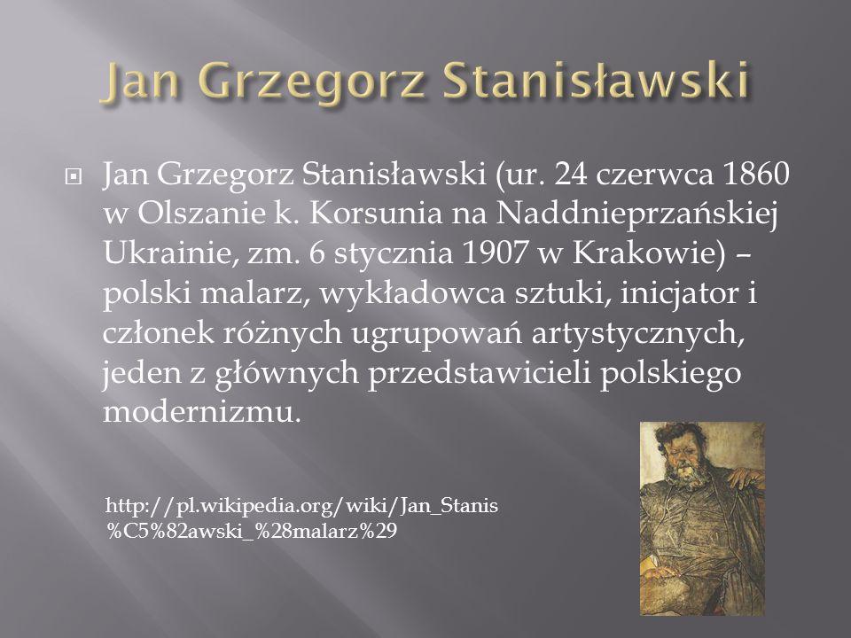 Jan Grzegorz Stanisławski (ur. 24 czerwca 1860 w Olszanie k. Korsunia na Naddnieprzańskiej Ukrainie, zm. 6 stycznia 1907 w Krakowie) – polski malarz,
