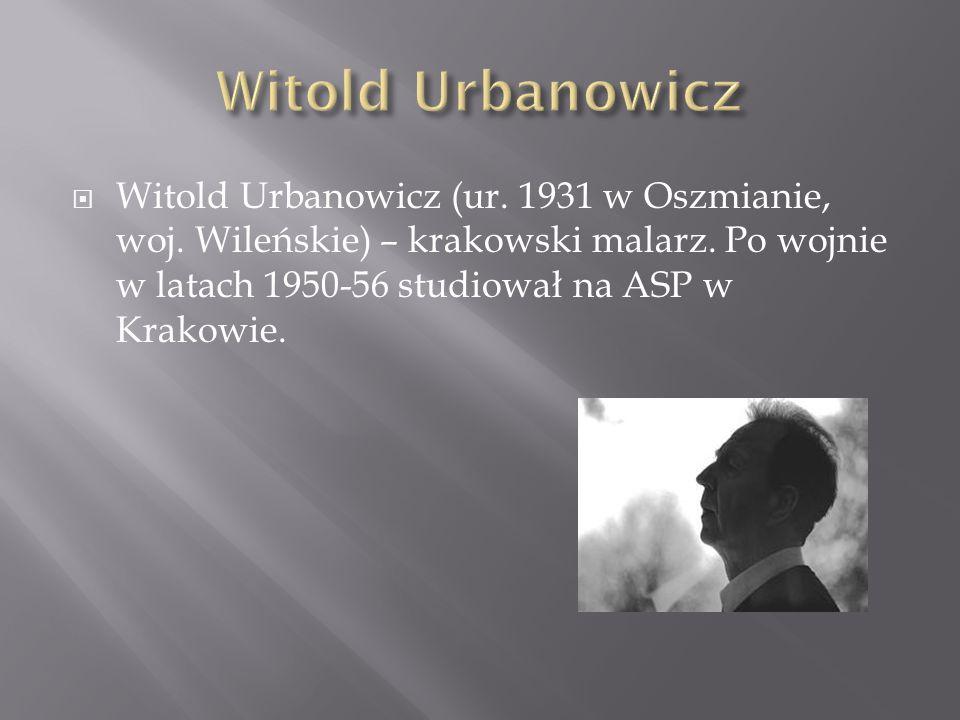 Witold Urbanowicz (ur. 1931 w Oszmianie, woj. Wileńskie) – krakowski malarz. Po wojnie w latach 1950-56 studiował na ASP w Krakowie.