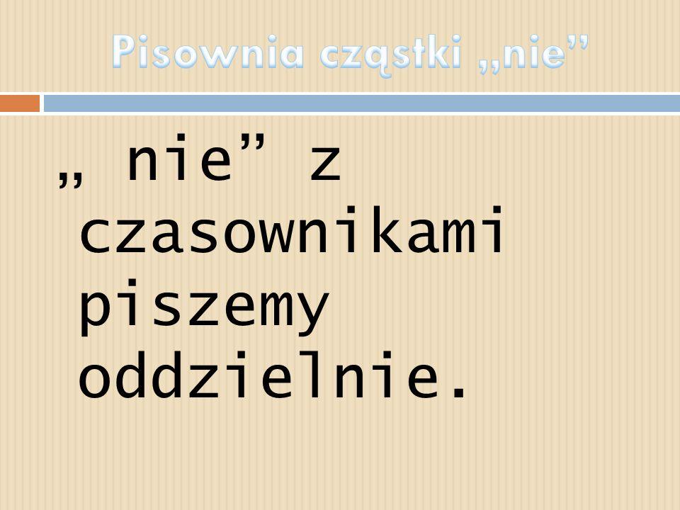 Używany jest w czasowniku niedokonanym, np. będzie pisał, będę grać. Używany jest w czasowniku dokonanym, np. napiszę, zagram. ZłożonyProsty