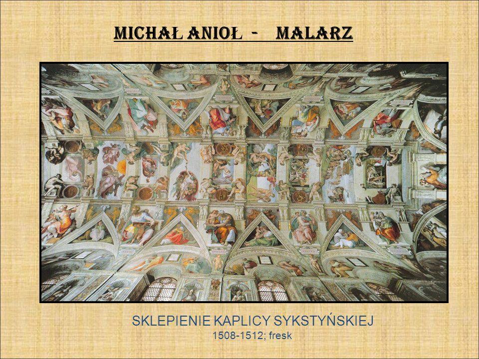 SKLEPIENIE KAPLICY SYKSTYŃSKIEJ 1508-1512; fresk MICHA Ł ANIO Ł - MALARZ