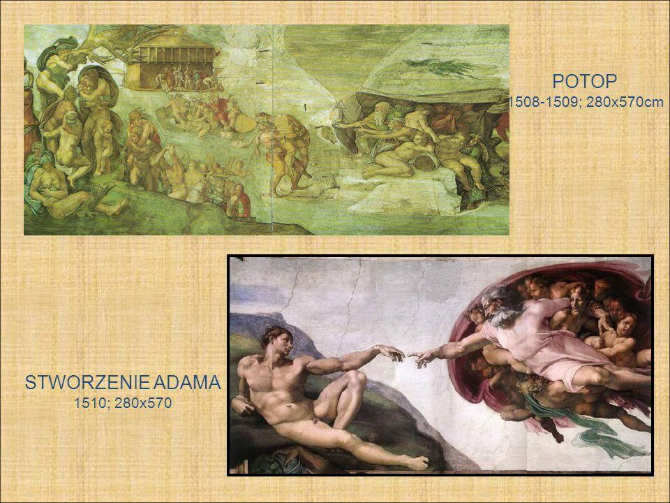 POTOP 1508-1509; 280x570cm STWORZENIE ADAMA 1510; 280x570