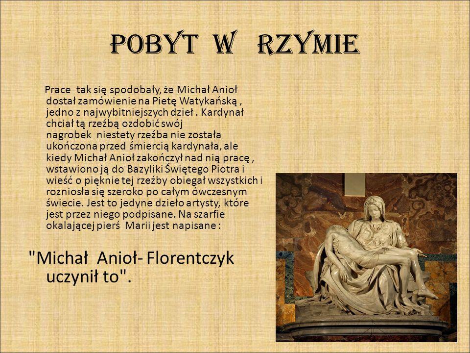 Prace tak się spodobały, że Michał Anioł dostał zamówienie na Pietę Watykańską, jedno z najwybitniejszych dzieł. Kardynał chciał tą rzeźbą ozdobić swó