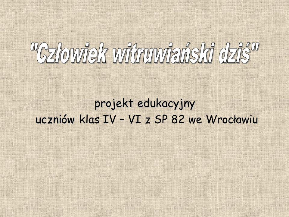 projekt edukacyjny uczniów uczniów klas IV – VI z SP 82 we Wrocławiu
