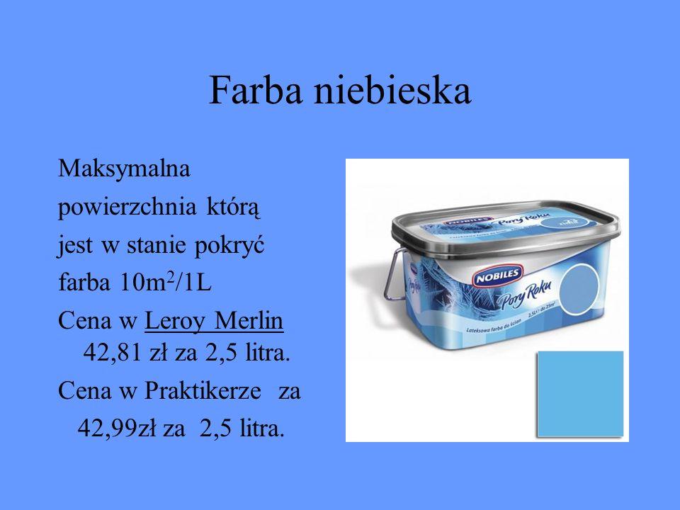 Farba niebieska Maksymalna powierzchnia którą jest w stanie pokryć farba 10m 2 /1L Cena w Leroy Merlin 42,81 zł za 2,5 litra. Cena w Praktikerze za 42