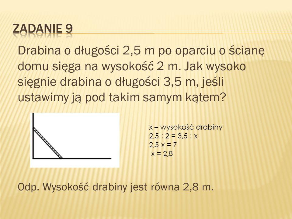 Drabina o długości 2,5 m po oparciu o ścianę domu sięga na wysokość 2 m. Jak wysoko sięgnie drabina o długości 3,5 m, jeśli ustawimy ją pod takim samy