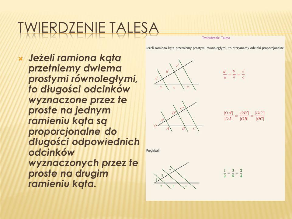 Jeśli odcinki wyznaczone przez dwie proste na jednym ramieniu kąta są proporcjonalne do odpowiednich odcinków wyznaczonych przez te proste na drugim ramieniu kąta, to proste te są równoległe.