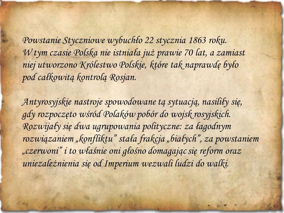 Powstanie Styczniowe wybuchło 22 stycznia 1863 roku.