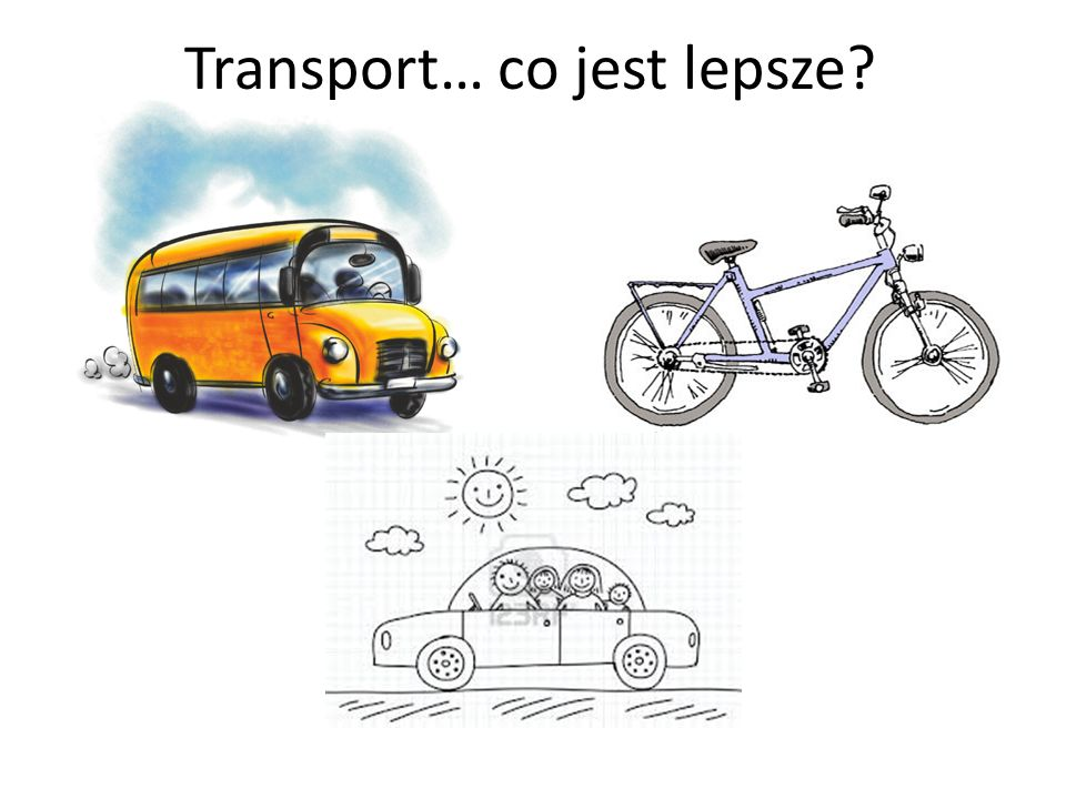 Transport… co jest lepsze