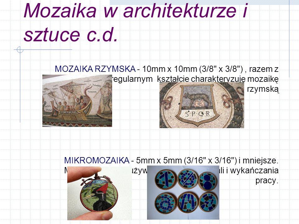 Mozaika w architekturze i sztuce c.d. MOZAIKA RZYMSKA - 10mm x 10mm (3/8