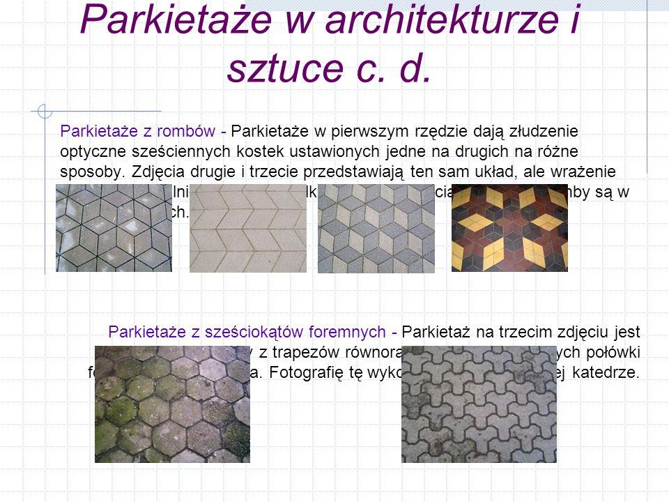 Parkietaże w architekturze i sztuce c. d. Parkietaże z rombów - Parkietaże w pierwszym rzędzie dają złudzenie optyczne sześciennych kostek ustawionych