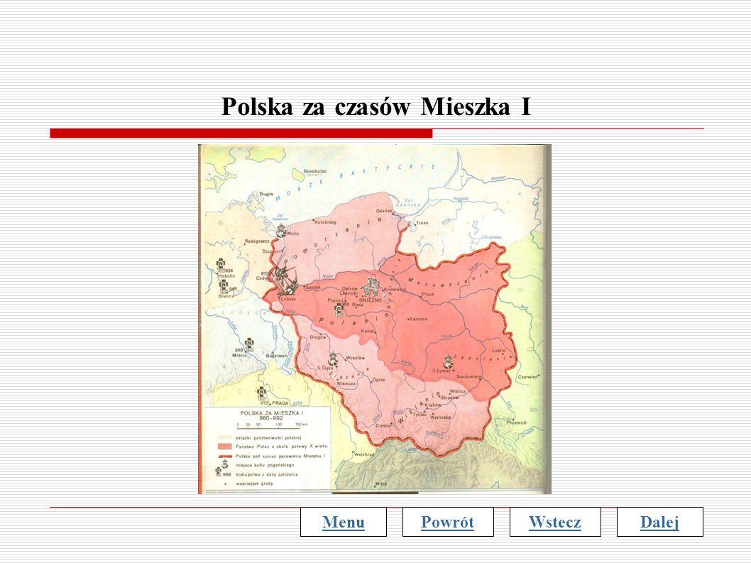 Polska za czasów Mieszka I MenuWsteczDalejPowrót