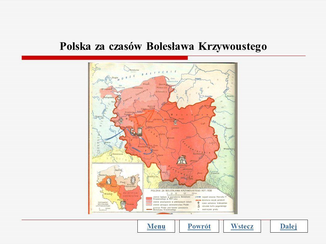 Polska za czasów Bolesława Krzywoustego MenuWsteczDalejPowrót