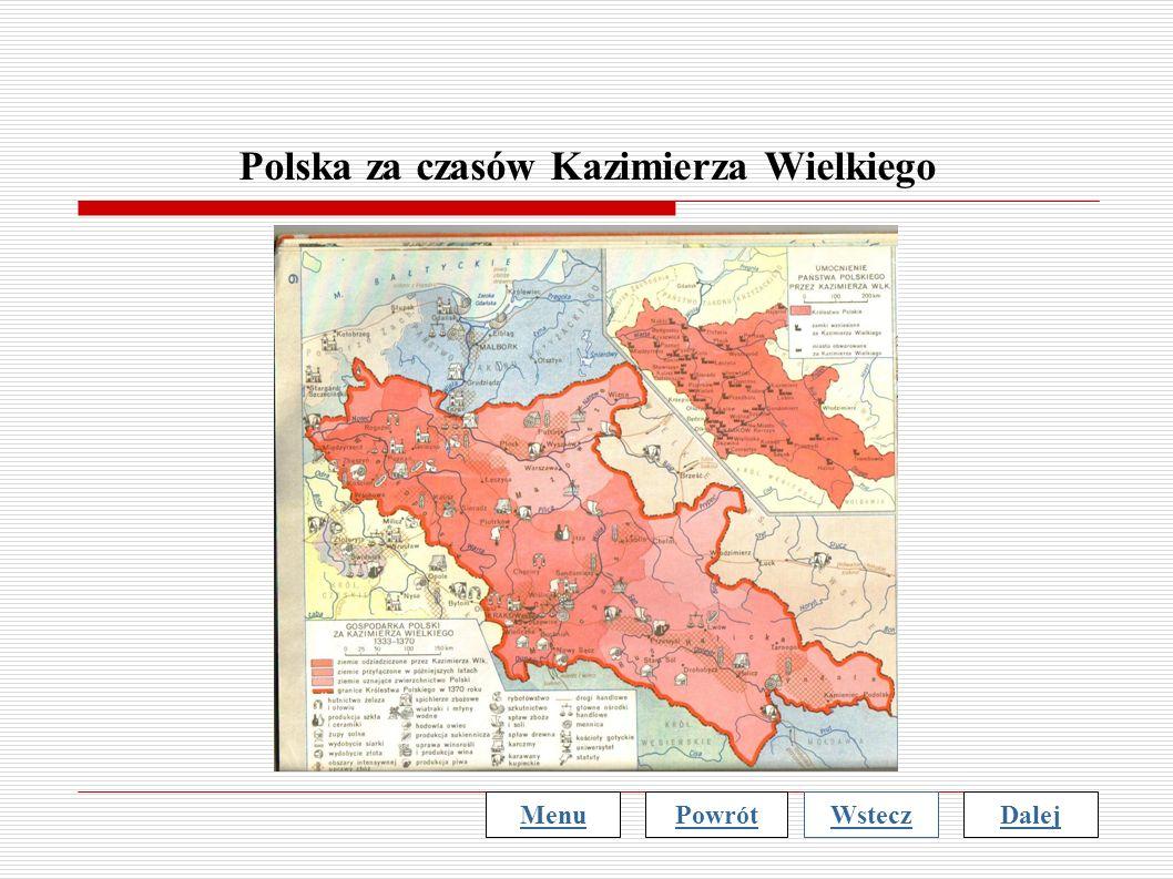 Polska za czasów Kazimierza Wielkiego MenuWsteczDalejPowrót