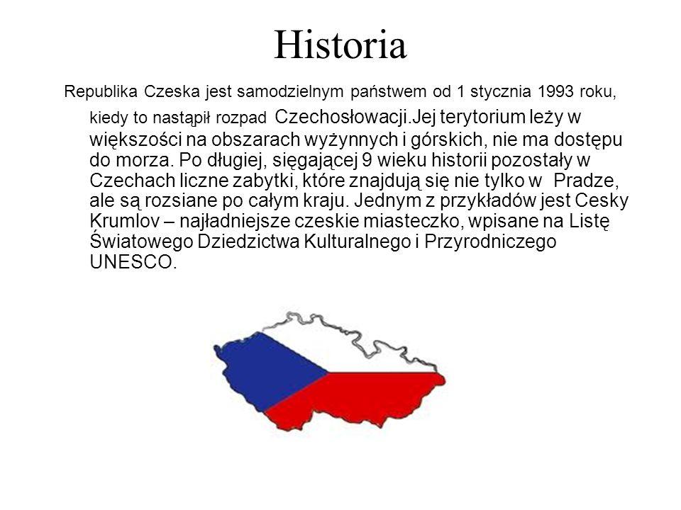 Historia Republika Czeska jest samodzielnym państwem od 1 stycznia 1993 roku, kiedy to nastąpił rozpad Czechosłowacji.Jej terytorium leży w większości na obszarach wyżynnych i górskich, nie ma dostępu do morza.