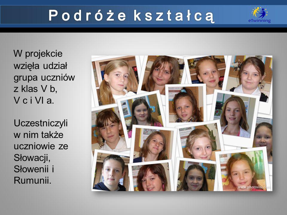 W projekcie wzięła udział grupa uczniów z klas V b, V c i VI a. Uczestniczyli w nim także uczniowie ze Słowacji, Słowenii i Rumunii.