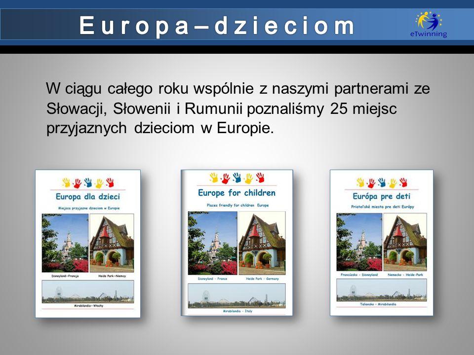 W ciągu całego roku wspólnie z naszymi partnerami ze Słowacji, Słowenii i Rumunii poznaliśmy 25 miejsc przyjaznych dzieciom w Europie.