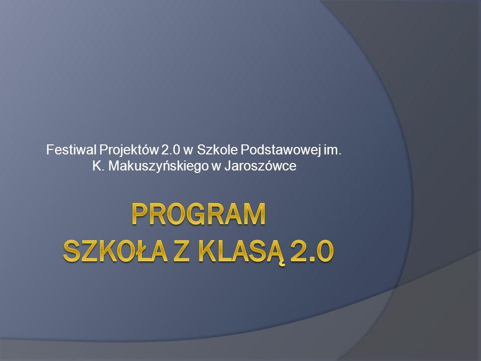 Festiwal Projektów 2.0 w Szkole Podstawowej im. K. Makuszyńskiego w Jaroszówce