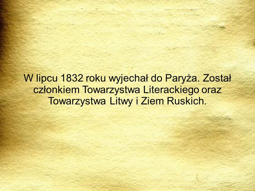 W lipcu 1832 roku wyjechał do Paryża. Został członkiem Towarzystwa Literackiego oraz Towarzystwa Litwy i Ziem Ruskich.