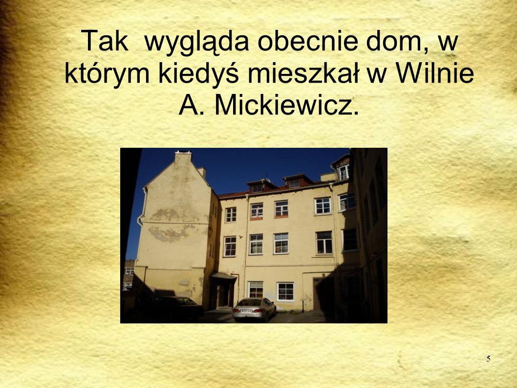 5 Tak wygląda obecnie dom, w którym kiedyś mieszkał w Wilnie A. Mickiewicz.