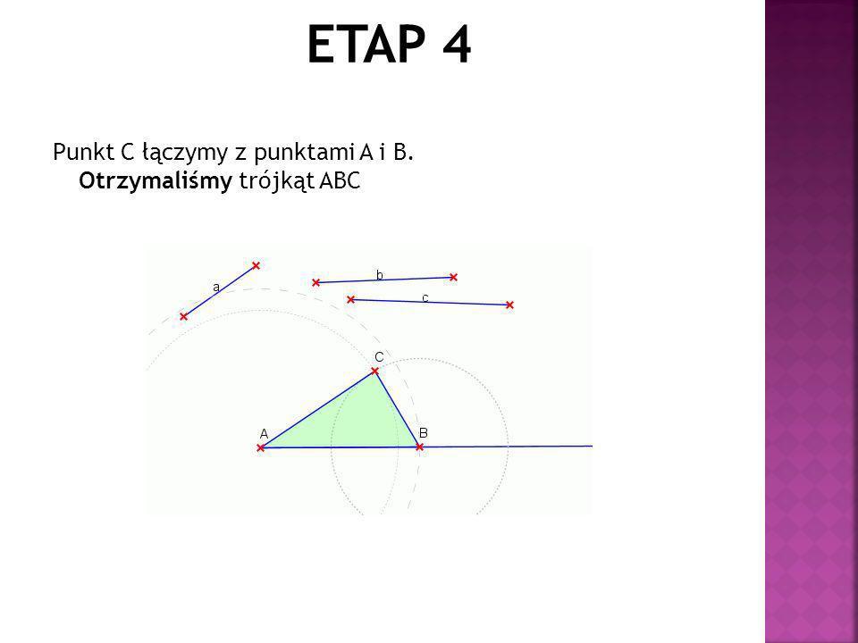 Punkt C łączymy z punktami A i B. Otrzymaliśmy trójkąt ABC