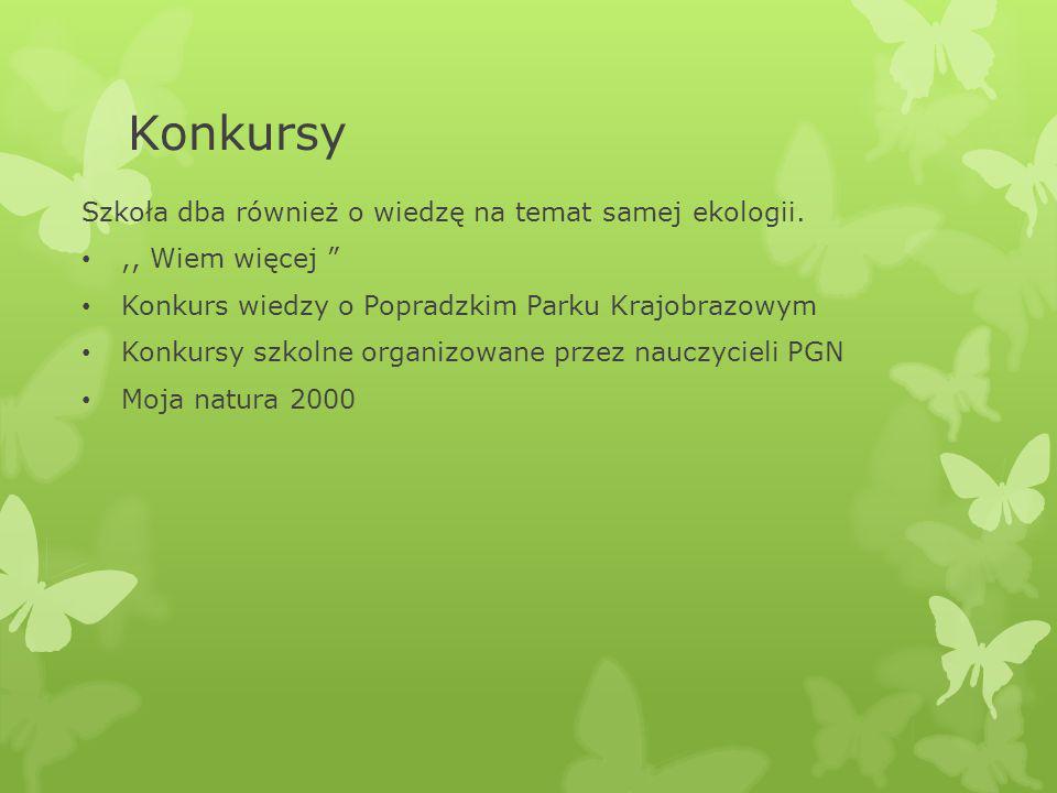 Konkursy Szkoła dba również o wiedzę na temat samej ekologii.,, Wiem więcej Konkurs wiedzy o Popradzkim Parku Krajobrazowym Konkursy szkolne organizow