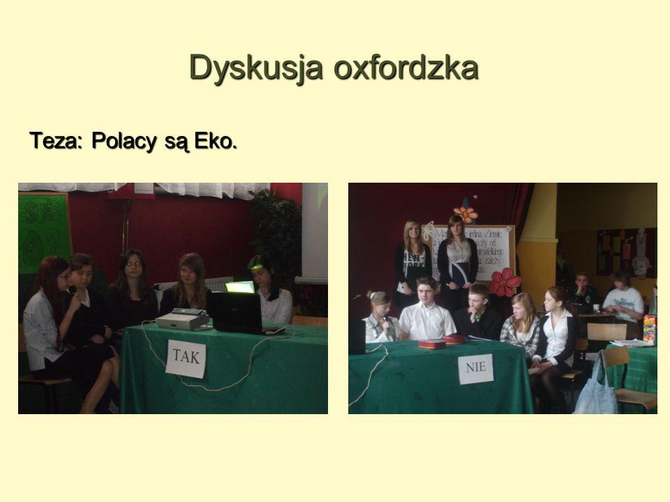 Dyskusja oxfordzka Teza: Polacy są Eko.