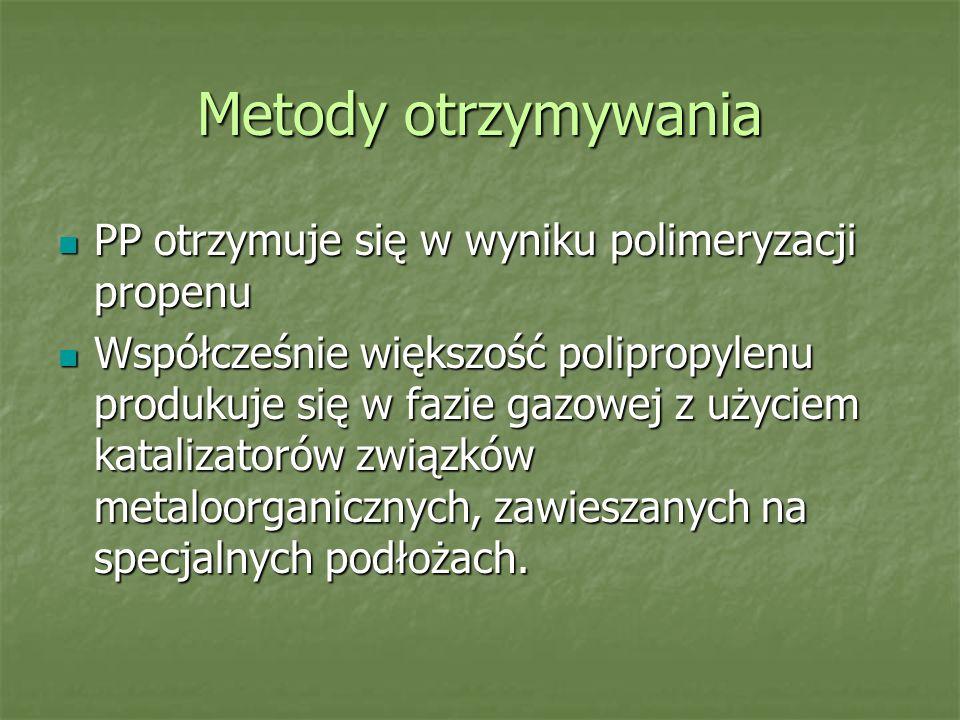 Metody otrzymywania PP otrzymuje się w wyniku polimeryzacji propenu PP otrzymuje się w wyniku polimeryzacji propenu Współcześnie większość polipropyle