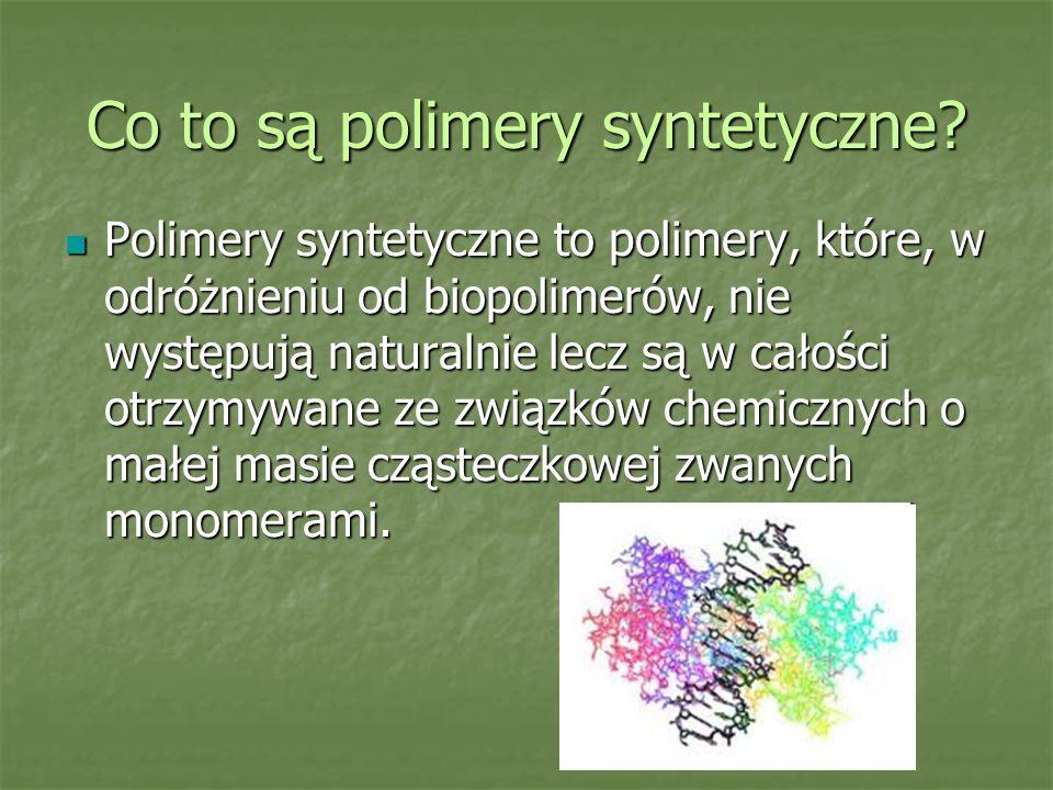 Co to są polimery syntetyczne? Polimery syntetyczne to polimery, które, w odróżnieniu od biopolimerów, nie występują naturalnie lecz są w całości otrz