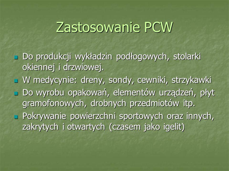 Zastosowanie PCW Do produkcji wykładzin podłogowych, stolarki okiennej i drzwiowej. Do produkcji wykładzin podłogowych, stolarki okiennej i drzwiowej.