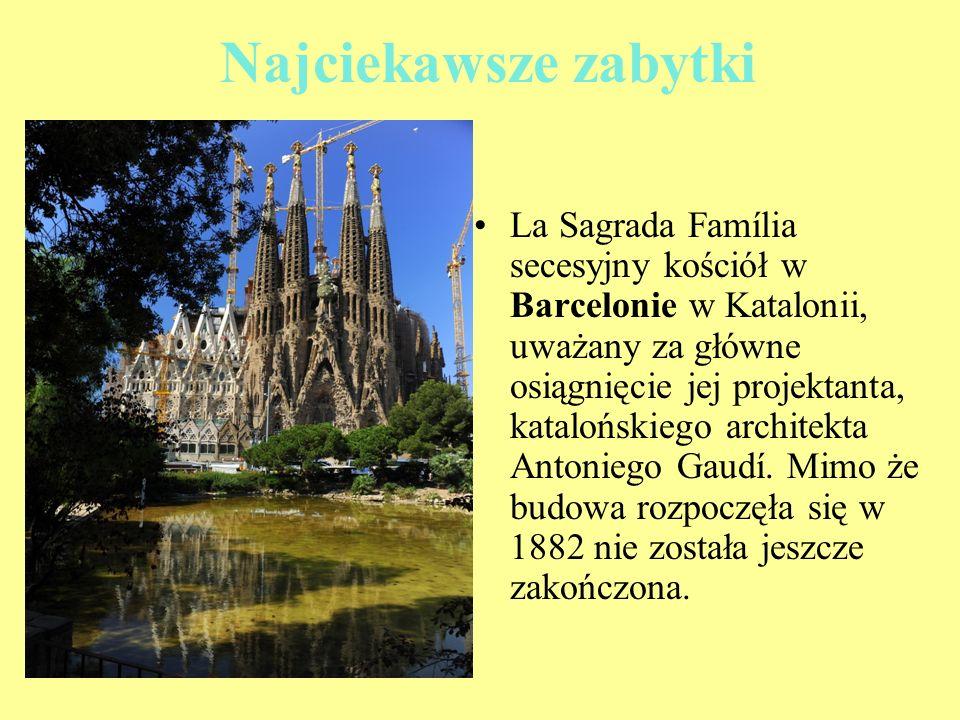 Najciekawsze zabytki La Sagrada Família secesyjny kościół w Barcelonie w Katalonii, uważany za główne osiągnięcie jej projektanta, katalońskiego archi